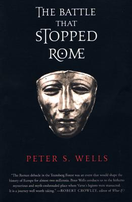 The Battle That Stopped Rome By Wells, Peter S.