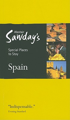 Alastair Sawday's Spain Special Places to Stay By Sawday, Alastair